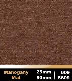 Mahogony 25mm cod 609 | Mahogony 50mm cod 5609